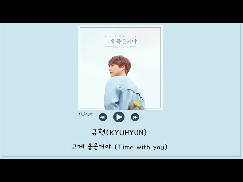Download 韓繁中字 圭賢규현 - 그게 좋은거야 Time with you Mp4 baru