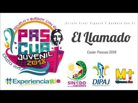 El Llamado - Canto Pascua 2018