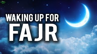WATCH THIS IF YOU HAVE TROUBLE WAKING UP FOR FAJR