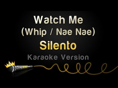 Silento - Watch Me (Whip / Nae Nae) (Karaoke Version)