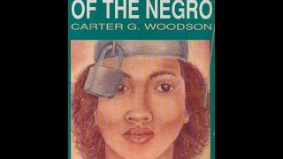 Carter G Woodson: The Mis-Education of the Negro (audiobk) pt 1