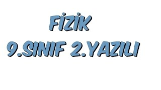 9.SINIF  2.YAZILI | FİZİK