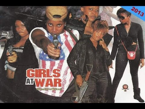 Girls At War 1 - Nigerian Nollywood Movies