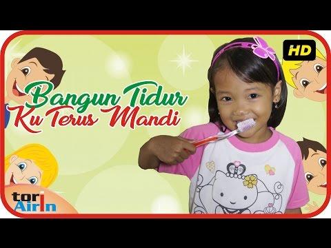 Lagu Anak Indonesia Bangun Tidur Ku Terus Mandi With Lirik Gosok Gigi - Tori Airin