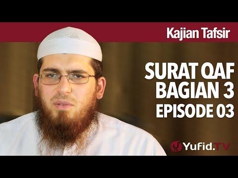 Kajian Tafsir Qur'an: Tafsir Surat Qaf Bagian 3 - Syaikh Abdurrahman Bin Muhammad Musa Alu Nasr.