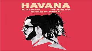 Download Lagu Camila Cabello - Havana Ft. Young Thug (AVYDANY Remix) Gratis STAFABAND