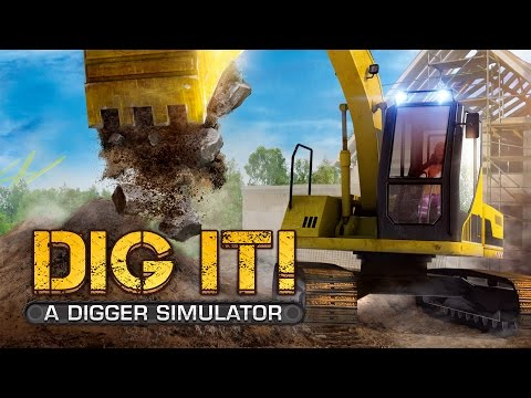 Dig it! A Digger Simulator - Official Trailer