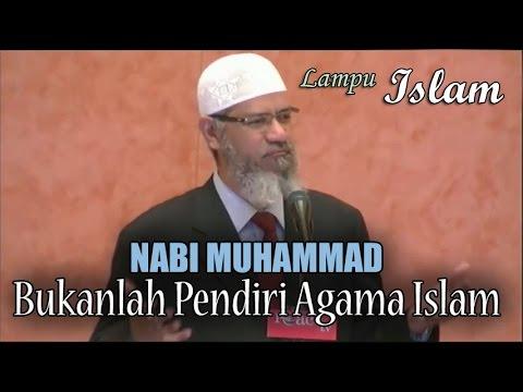 Nabi Muhammad Bukan Pendiri Islam | Dr. Zakir Naik