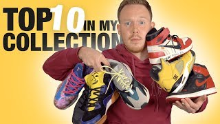TOP 10 Favorite SNEAKERS In My COLLECTION!
