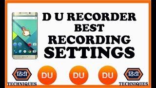 du screen recorder best settings settings of du recorder