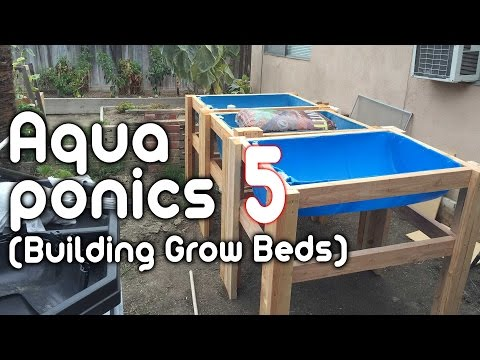 Aquaponics 5 - (Building Grow Beds)