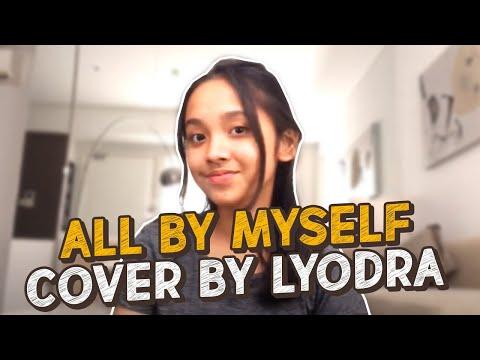 All by myself- Lyodra