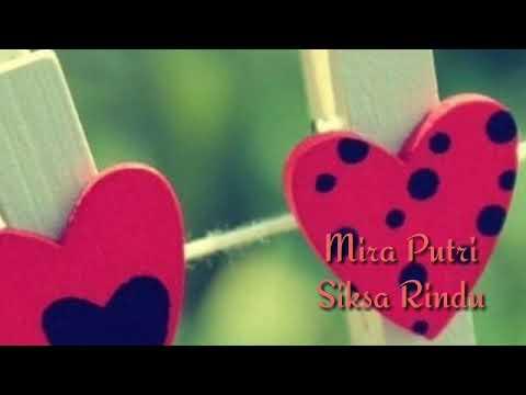 Download MIRA PUTRI-SIKSA RINDU  Mp4 baru