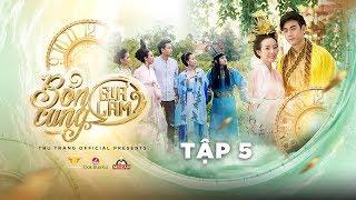BỔN CUNG GIÁ LÂM  TẬP 5 | Thu Trang, Trường Giang, Diệu Nhi, Sĩ Thanh, La Thành, Hoàng Phi