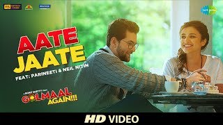 download lagu Aate Jaate Feat. Parineeti Chopra & Neil Nitin  gratis