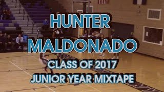 Hunter Maldonado (Class of 2017) - Junior Year Mixtape