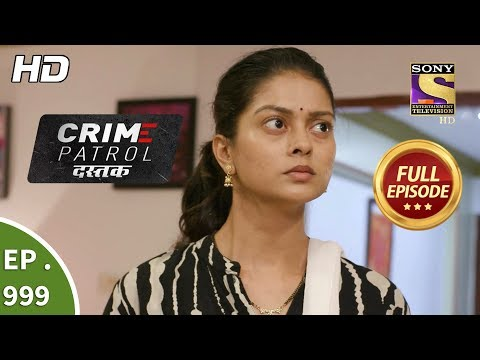 Crime Patrol Dastak - Ep 999 - Full Episode - 18th March, 2019 thumbnail