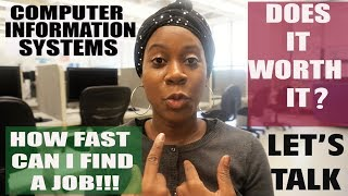 Computer Information Systems    How Fast Can I find a Job!!    Does it Worth It