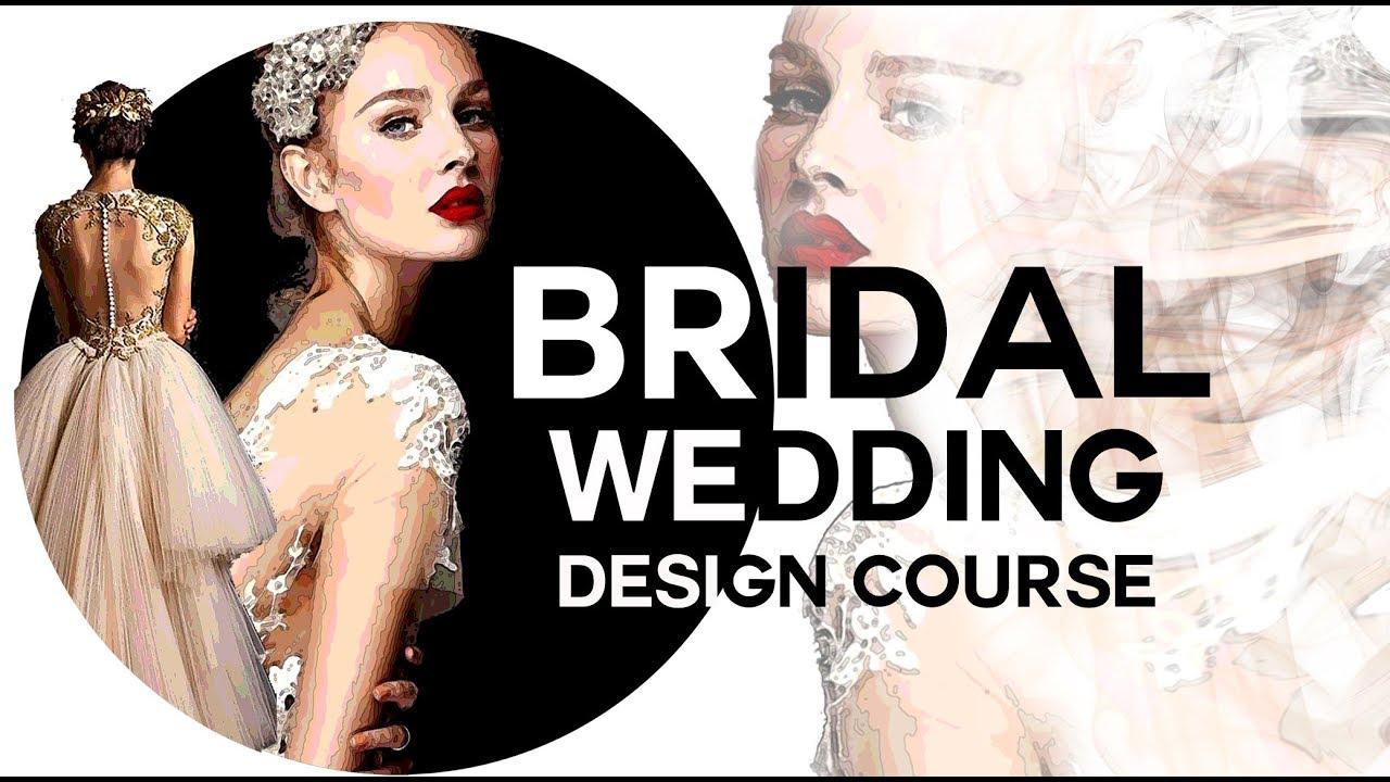 Bridal Wedding Dress Design Course - YouTube