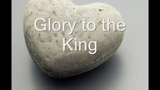 Glory to the father, Glory to the king