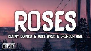 benny blanco & Juice WRLD - Roses ft. Brendon Urie (Lyrics)