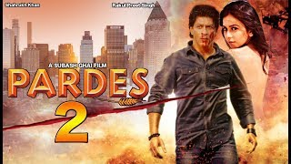 Pardes 2 | Official Trailer | Sharukh Khan | Rakul Preet | Mahima Chaudhari | A Blockbuster Movie |