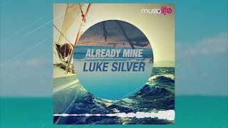 Luke Silver - Already Mine (Music Life Records)