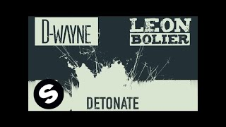 D-wayne & Leon Bolier - Detonate (Original Mix)