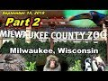 Visit Milwaukee County Zoo, Milwaukee, WI 9-15-19  (Part 2)