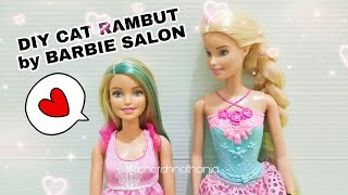 DIY Barbie Hair by Clara 😍  Warnai Rambut Barbie Doll- Cerita Mainan Boneka Barbie Bahasa Indonesia