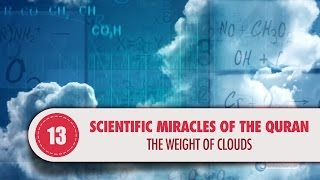 Video: In Quran 7:57, the Clouds weigh heavy - Quran Miracle