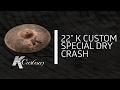 """Zildjian Sound Lab - 22"""" K Custom Special Dry Crash"""