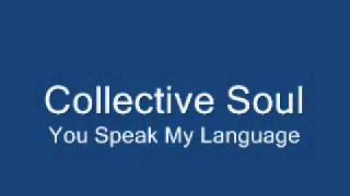 Watch Collective Soul You Speak My Language video