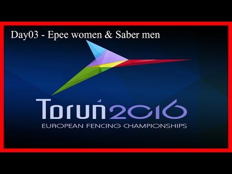 Fencing Senior European Championships Torun 2016 Day03