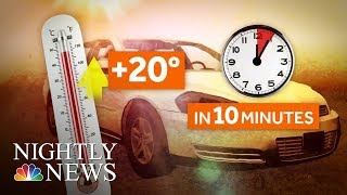 Hot Car Deaths Up As Extreme Heat Sweeps Country   NBC Nightly News