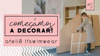 Ateliê LFSwimwear - COMEÇÁMOS A DECORAR! #3 // LILIANA FILIPA