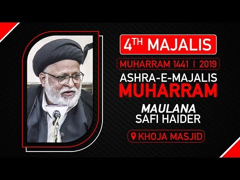 4th Majlis | Maulana Safi Haider | Khoja Masjid | 4th Muharram 1441 Hijri | 3 September 2019