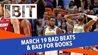 Bad Beats & Bad for Books Recap | Sports BIT | Tuesday, March 20