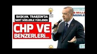 Başkan Erdoğan'dan Trabzon'da muhalefete sert sözler.