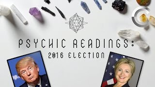 Psychic Readings: 2016 Election