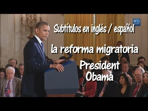 Obama Immigration con Subtitulos en Ingles Español