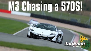 Chasing A McLaren 570S in my Supercharged M3 at Donington Park