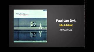 Watch Paul Van Dyk Like A Friend video