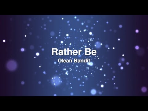 CLEAN BANDIT - RATHER BE (FT JESS GLYNNE) WITH LYRICS 2014