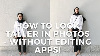 How To Look Taller in Photos - Without Editing Apps! | Vivy Yusof