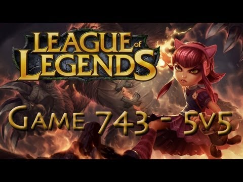 LoL Game 743 - 5v5 - Annie