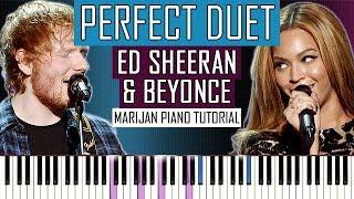 How To Play: Ed Sheeran & Beyoncé - Perfect Duet | Piano Tutorial + Sheets