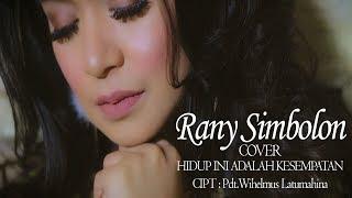 HIDUP INI ADALAH KESEMPATAN   (Cover)   By Rany Simbolon
