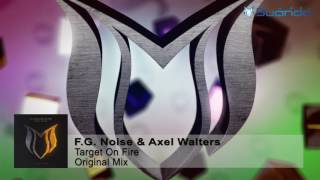 F.G. Noise & Axel Walters - Target On Fire (Original Mix)