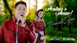 Download Lagu DANIEL LOPES - ACABOU O AMOR Gratis STAFABAND